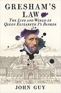 Gresham's Law - The Life & World Of Queen Elizabeth I's Banker - cover.jpg