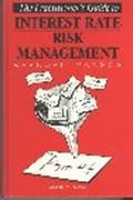 The Practitioner's Guide to Interest Rate Risk Management